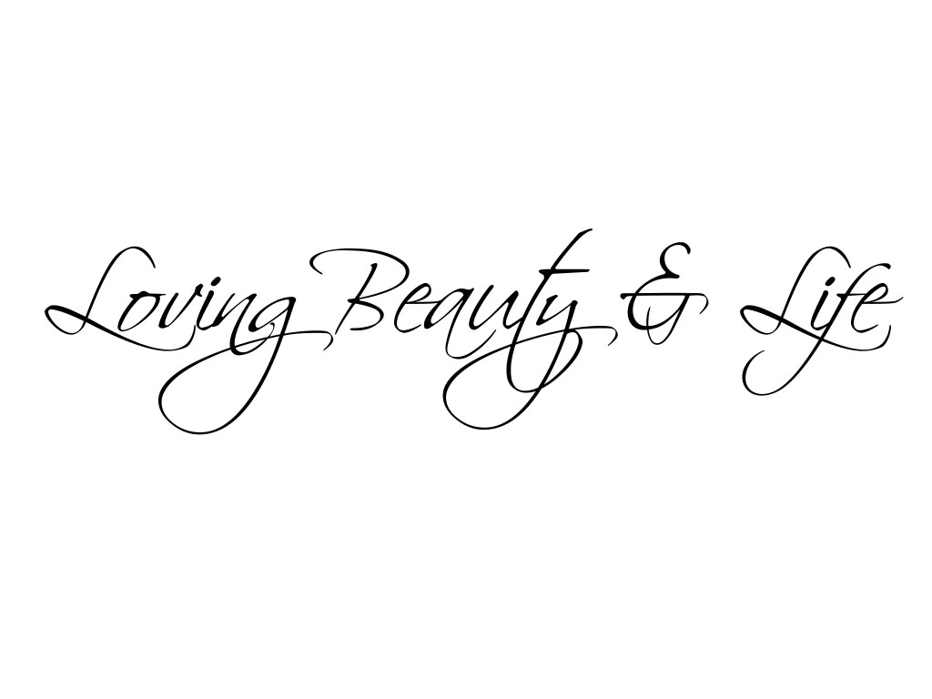 Loving Beauty & Life